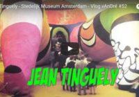 Jean Tinguely – Stedelijk Museum Amsterdam – Vlog vAnDré #52