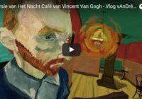 3D versie van Het Nacht Café van Vincent Van Gogh – Vlog vAnDré #46